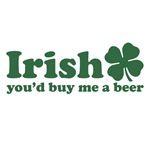 Irish You'd Buy Me a Beer