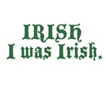 IRISH I Was Irish