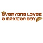 Everyone Loves a Mexican Boy