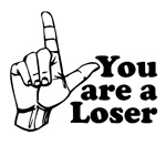 You Are A Loser