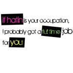 If Hating Is Your Occupation