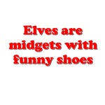 Elves Are Midgets With Funny Shoes