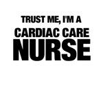 Trust Me, I'm A Cardiac Care Nurse