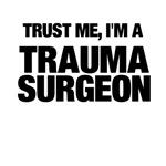 Trust Me, I'm A Trauma Surgeon