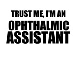Trust Me, I'm An Ophthalmic Assistant