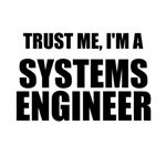 Trust Me, I'm A Systems Engineer