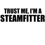 Trust Me, I'm A Steamfitter