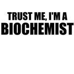 Trust Me, I'm A Biochemist