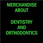 Dentistry and orthodontics