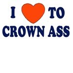 I love to crown ass