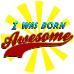 I Was Born Awesome