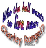 WHO WANTS CHARLEY RANGEL
