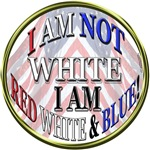 I AM NOT WHITE