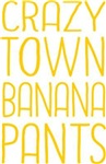 Crazytown Banana Pants