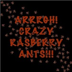 Crazy Rasberry Ants T-shirts