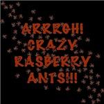 Crazy Rasberry Ants T-shirts