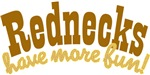 Rednecks Have More Fun T-shirts