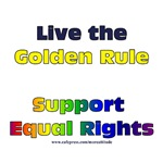 Live the Golden Rule, Support Gay Rights