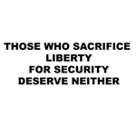Those Who Sacrifice Liberty For Security