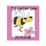 I'd Rather Bee Knitting