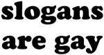 slogans are gay
