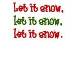 Let it snow (baby/kids onesies, shirts)