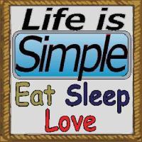 life is simple eat sleep love
