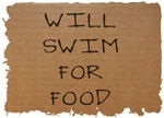 Will Swim for Food