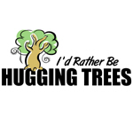 I'd Rather Be Hugging Trees
