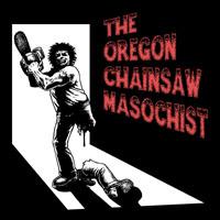 Chainsaw Masochist
