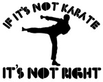 If it's not karate it's not right