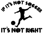 If it's not soccer it's not right
