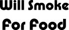 Will Smoke For Food