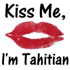 Kiss me, I'm Tahitian