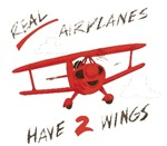 REAL AIRPLANES HAVE 2 WINGS
