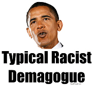 Typical Racist Demagogue