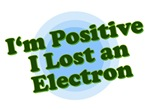 I'm Positive, I lost an electron