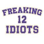 Freaking Idiots