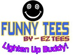 FUNNY TEES'S BY EZ TEE'S