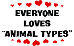 Everyone Loves an Animal Type