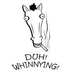 Duh! Whinnying!