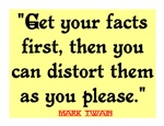 MARK TWAIN ~ Facts first quote