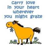 Carry love in your heart wherever you might graze.