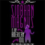 Siobhan Magnus is My American Idol