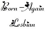 Born-Again Lesbian