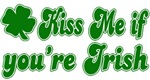 Kiss Me if You're Irish T-Shirts