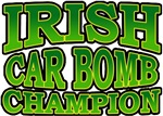 Irish Car Bomb Champion T-Shirts