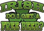 Irish Do I Get a Free Beer T-Shirts