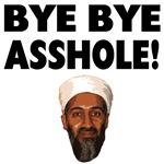 Bye Bye Asshole (Bin Laden) T-Shirts