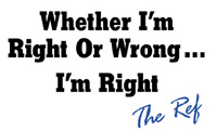 Whether I'm Right Or Wrong... I'm Right